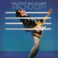 Cover Steve Miller Band - Macho City
