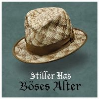 Cover Stiller Has - Böses Alter