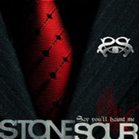 Cover Stone Sour - Say You'll Haunt Me