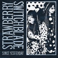 Cover Strawberry Switchblade - Since Yesterday