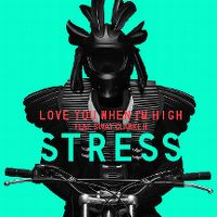 Cover Stress feat. Sway Clarke II - Love You When I'm High