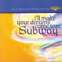 Cover Subway - I'll Make Your Dreams Come True