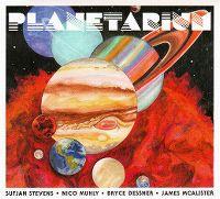 Cover Sufjan Stevens - Nico Muhly - Bryce Dessner - James McAlister - Planetarium