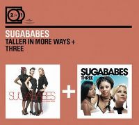 Cover Sugababes - 2 For 1: Taller In More Ways + Three