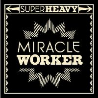 Cover SuperHeavy - Miracle Worker