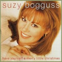 Cover Suzy Bogguss - Have Yourself A Merry Little Christmas