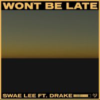 Cover Swae Lee feat. Drake - Won't Be Late