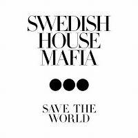 Cover Swedish House Mafia - Save The World