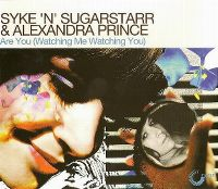 Cover Syke 'N' Sugarstarr & Alexandra Prince - Are You (Watching Me Watching You)