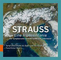 Cover Symphonieorchester des Bayerischen Rundfunks / Franz Welser-Möst - Strauss: Eine Alpensinfonie