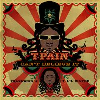 Cover T-Pain feat. Lil Wayne - Can't Believe It