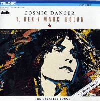 Cover T. Rex / Marc Bolan - Cosmic Dancer - The Greatest Songs