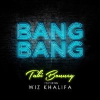 Cover Tabi Bonney feat. Wiz Khalifa - Bang Bang