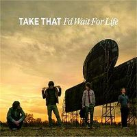 Cover Take That - I'd Wait For Life
