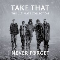 Cover Take That - Never Forget - The Ultimate Collection