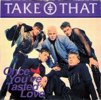 Cover Take That - Once You've Tasted Love