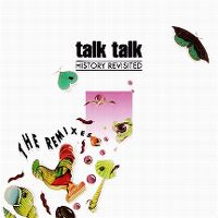 Cover Talk Talk - History Revisited - The Remixes