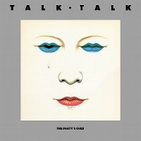 Cover Talk Talk - The Party's Over