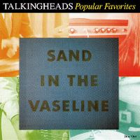 Cover Talking Heads - Sand In The Vaseline: Popular Favorites