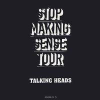 Cover Talking Heads - Stop Making Sense Tour 1983