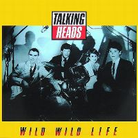 Cover Talking Heads - Wild Wild Life