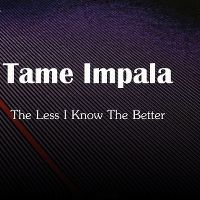 Cover Tame Impala - The Less I Know The Better