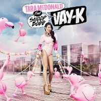 Cover Tara McDonald feat. Snoop Dogg - Vay-K
