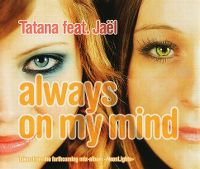 Cover Tatana feat. Jaël - Always On My Mind