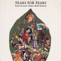 Cover Tears For Fears - Laid So Low (Tears Roll Down)
