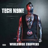 Cover Tech N9ne feat. Yelawolf, Busta Rhymes, Twista, Ceza, JL B.Hood, Uso, D-Loc & Twisted Insane - Worldwide Choppers