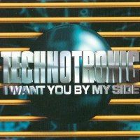 Cover Technotronic - I Want You By My Side