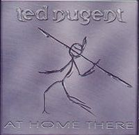 Cover Ted Nugent - At Home There