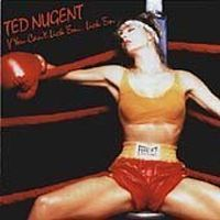 Cover Ted Nugent - If You Can't Lick 'Em...Lick 'Em