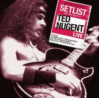 Cover Ted Nugent - Setlist - The Very Best Of Ted Nugent Live