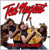Cover Ted Nugent - Shutup & Jam!