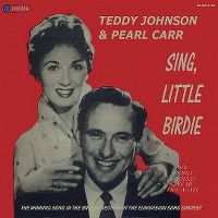Cover Teddy Johnson & Pearl Carr - Sing Little Birdie
