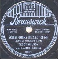Cover Teddy Wilson & His Orchestra / Billie Holiday - You're Gonna See A Lot Of Me