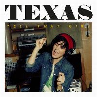 Cover Texas - Tell That Girl