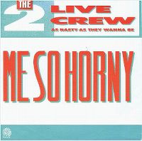 Cover The 2 Live Crew - Me So Horny