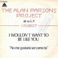 Cover The Alan Parsons Project - I Wouldn't Want To Be Like You