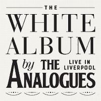 Cover The Analogues - The White Album - Live In Liverpool