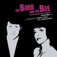 Cover The Bird And The Bee - Interpreting The Masters Volume 1: A Tribute To Daryl Hall And John Oates