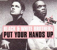 Cover The Black & White Brothers - Put Your Hands Up
