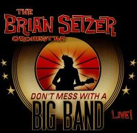 Cover The Brian Setzer Orchestra - Don't Mess With A Big Band - Live!