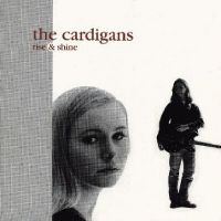 Cover The Cardigans - Rise & Shine