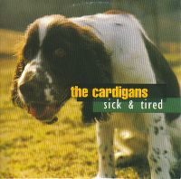 Cover The Cardigans - Sick And Tired