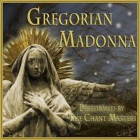 Cover The Chant Masters - Gregorian Madonna