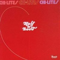 Cover The Chi-Lites - Half A Love