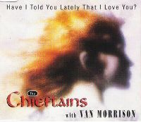 Cover The Chieftains feat. Van Morrison - Have I Told You Lately That I Love You?