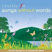 Cover The City Of Prague Philharmonic Orchestra - Classic FM - Songs Without Words